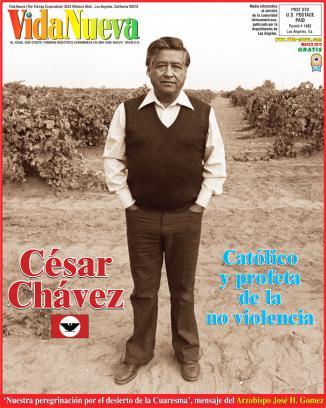 <!--:es-->CÉSAR CHÁVEZ, CATÓLICO Y PROFETA DE LA NO VIOLENCIA<!--:-->