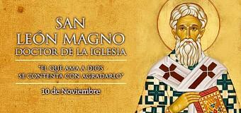 <!--:es-->HOY CELEBRAMOS A SAN LEÓN MAGNO, DOCTOR DE LA IGLESIA Y PROTECTOR DE LOS INDEFENSOS<!--:-->
