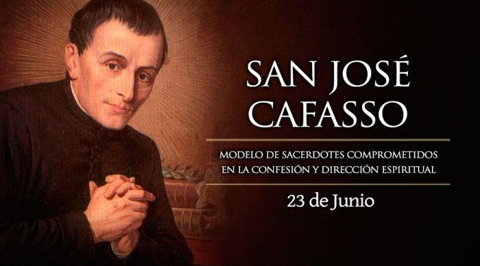 HOY ES FIESTA DE SAN JOSÉ CAFASSO, PATRONO DE LAS CÁRCELES Y MODELO DE CONFESOR