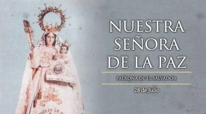 HOY SE CELEBRA A NUESTRA SEÑORA DE LA PAZ, PATRONA DE EL SALVADOR