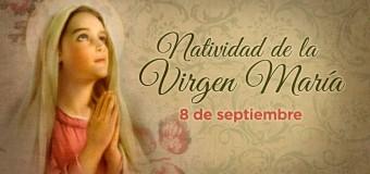 HOY CELEBRAMOS LA NATIVIDAD DE LA VIRGEN MARÍA. ¡FELIZ CUMPLEAÑOS MADRE NUESTRA!