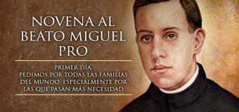 HOY SE INICIA LA NOVENA AL BEATO P. MIGUEL PRO, MÁRTIR DE LA GUERRA CRISTERA EN MÉXICO
