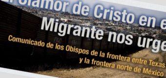 """""""EL CLAMOR DE CRISTO EN EL MIGRANTE NOS URGE"""" COMUNICADO DE LOS OBISPOS DE MÉXICO Y EE.UU"""