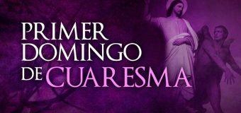 HOY ES EL PRIMER DOMINGO DE CUARESMA