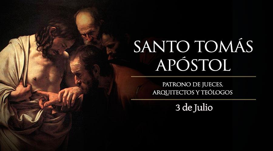 3 JULIO: SANTO TOMÁS APÓSTOL, PATRONO DE JUECES, ARQUITECTOS Y TEÓLOGOS