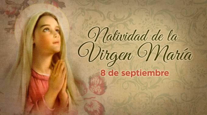 SE CELEBRA LA NATIVIDAD DE LA VIRGEN MARÍA. ¡FELIZ CUMPLEAÑOS MADRE NUESTRA!