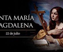 LA FIESTA DE SANTA MARÍA MAGDALENA, LA PRIMERA MUJER QUE VIO A CRISTO RESUCITADO