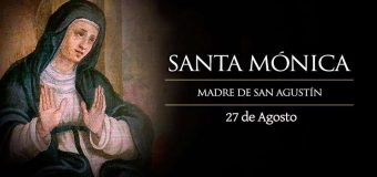 HOY CELEBRAMOS A SANTA MÓNICA, PATRONA DE MUJERES CASADAS Y MODELO DE MADRES CRISTIANAS