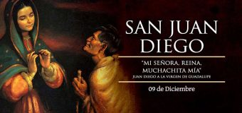 HOY LA IGLESIA CELEBRA LA FIESTA DE SAN JUAN DIEGO, EL VIDENTE DE LA VIRGEN DE GUADALUPE