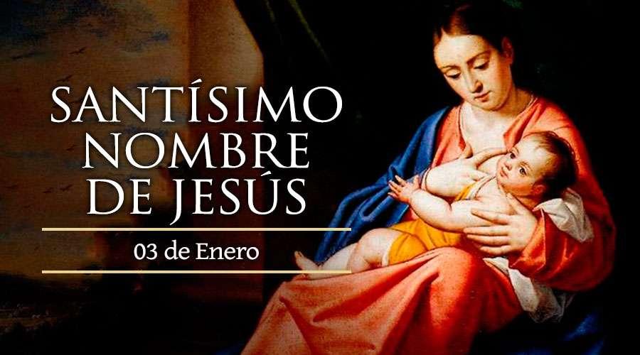 EL DÍA DEL SANTÍSIMO NOMBRE DE JESÚS