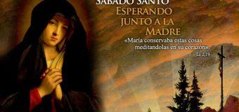 HOY CELEBRAMOS EL SÁBADO SANTO: ESPERAMOS CON MARÍA