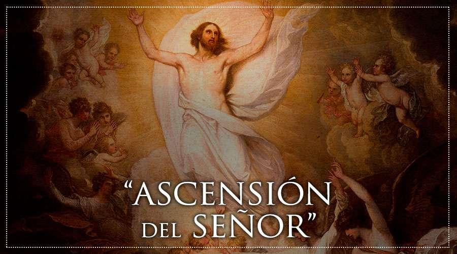 EL MISTERIO DE LA ASCENSIÓN DEL SEÑOR