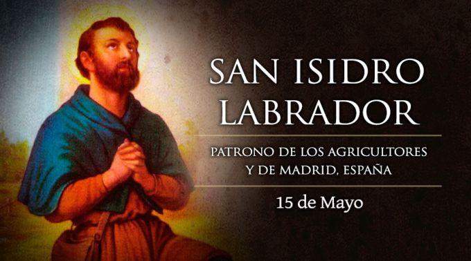 HOY ES LA FIESTA DE SAN ISIDRO LABRADOR, PATRONO DE LOS AGRICULTORES