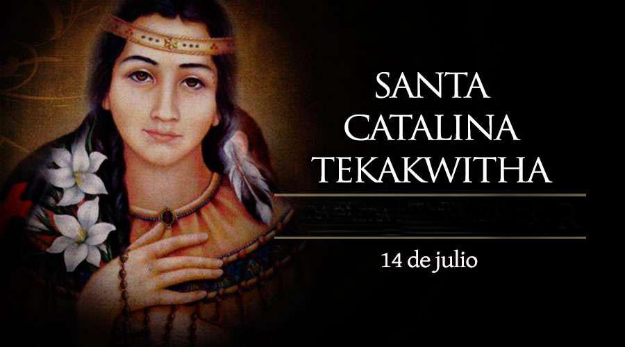 HOY CELEBRAMOS A CATALINA (KATERI) TEKAKWITHA, LA PRIMERA SANTA INDIGENA DE ESTADOS UNIDOS
