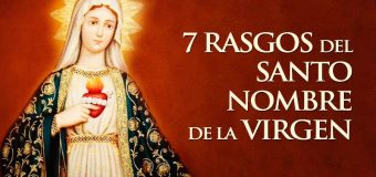 ¿TE LLAMAS MARÍA? 7 RASGOS DEL SANTO NOMBRE DE LA VIRGEN EXPLICADOS POR LOS SANTOS