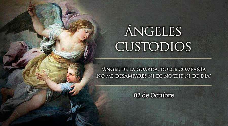 CELEBRAMOS A NUESTROS PROTECTORES, LOS ÁNGELES CUSTODIOS