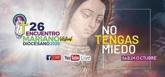 "ENCUENTRO MARIANO EN MÉXICO TENDRÁ COMO LEMA ""NO TENGAS MIEDO"""