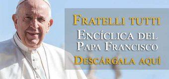 DESCARGA LA NUEVA ENCÍCLICA FRATELLI TUTTI DEL PAPA FRANCISCO EN PDF Y VERSIÓN WEB