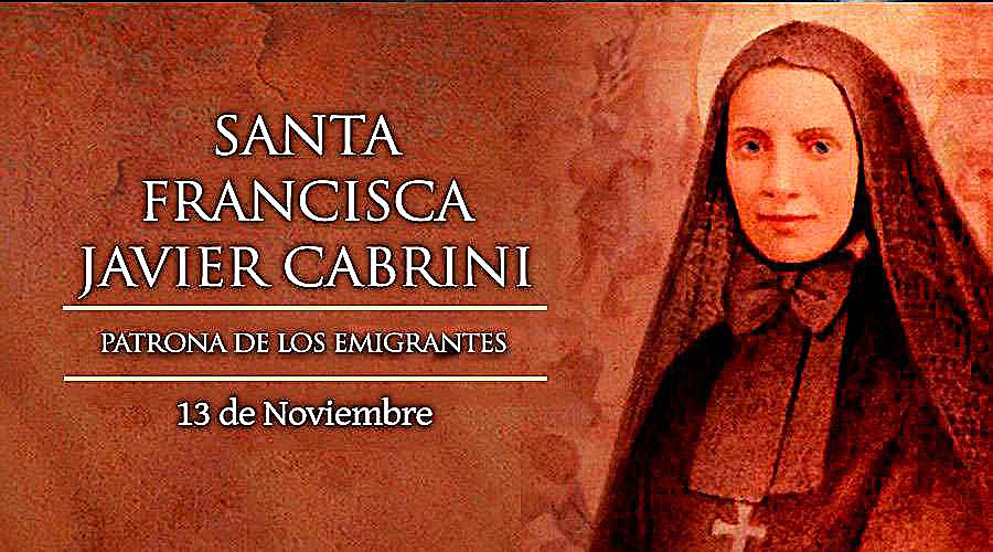 LA FIESTA DE SANTA FRANCISCA JAVIER CABRINI, PATRONA DE LOS EMIGRANTES