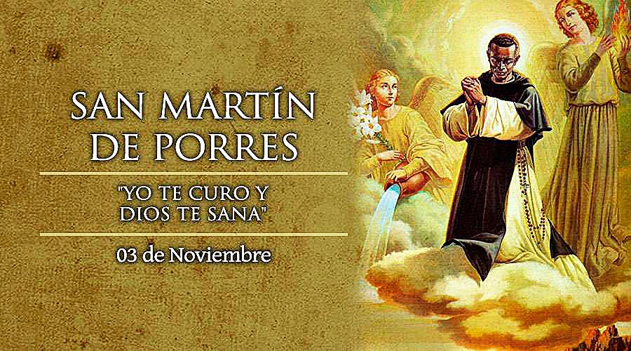 LA FIESTA DE SAN MARTÍN DE PORRES, EL SANTO DE LA ESCOBA