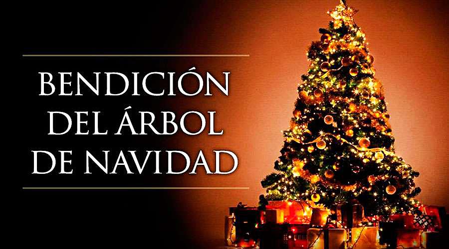 ORACIÓN DE BENDICIÓN DEL ÁRBOL DE NAVIDAD EN FAMILIA