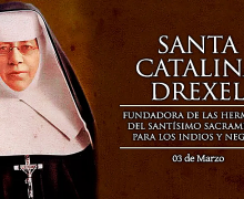 HOY SE CONMEMORA A SANTA CATALINA DREXEL, APÓSTOL DE INDÍGENAS AMERICANOS Y GENTE DE COLOR