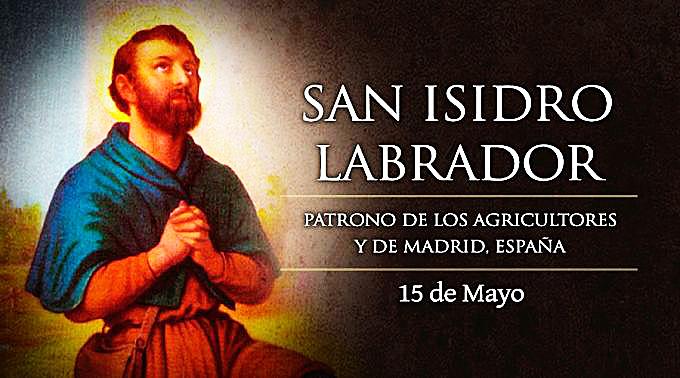 LA FIESTA DE SAN ISIDRO LABRADOR, PATRONO DE LOS AGRICULTORES