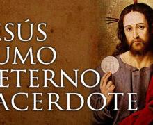 HOY EN ALGUNOS PAÍSES SE CELEBRA LA FIESTA DE JESUCRISTO SUMO Y ETERNO SACERDOTE