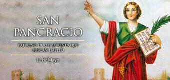 HOY ES LA FIESTA DE SAN PANCRACIO, PATRONO DE LOS JÓVENES QUE BUSCAN TRABAJO