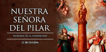 HOY CELEBRAMOS A NUESTRA SEÑORA DEL PILAR, PATRONA DE LA HISPANIDAD